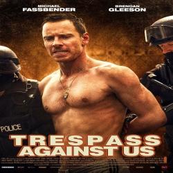 فلم الأكشن والجريمة Trespass Against Us 2016 مترجم للعربية
